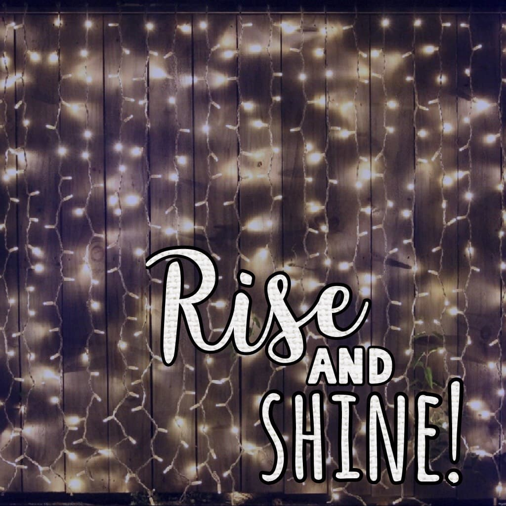 Rise and shine!
