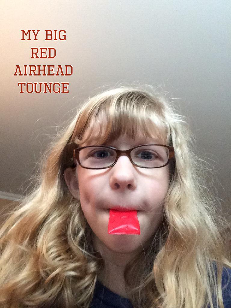 My big red airhead tounge