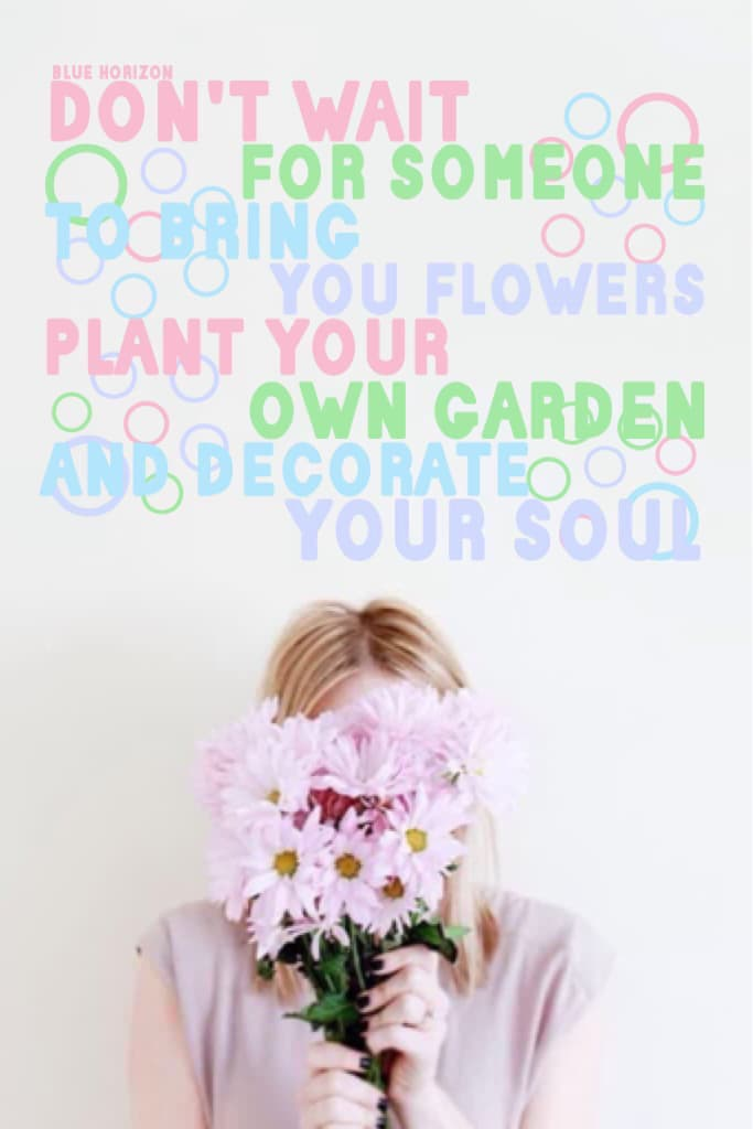 ✨tap to plant a garden✨ 🌱🌷🌱🌼🌱🌹🌱🌻  About last collage's caption, last night I was thinking about some stuff/comments/ collages I've seen on PC. It just got me pondering. ✨  💕You are kind. You are smart. You are important. You are beautiful. Never forget th