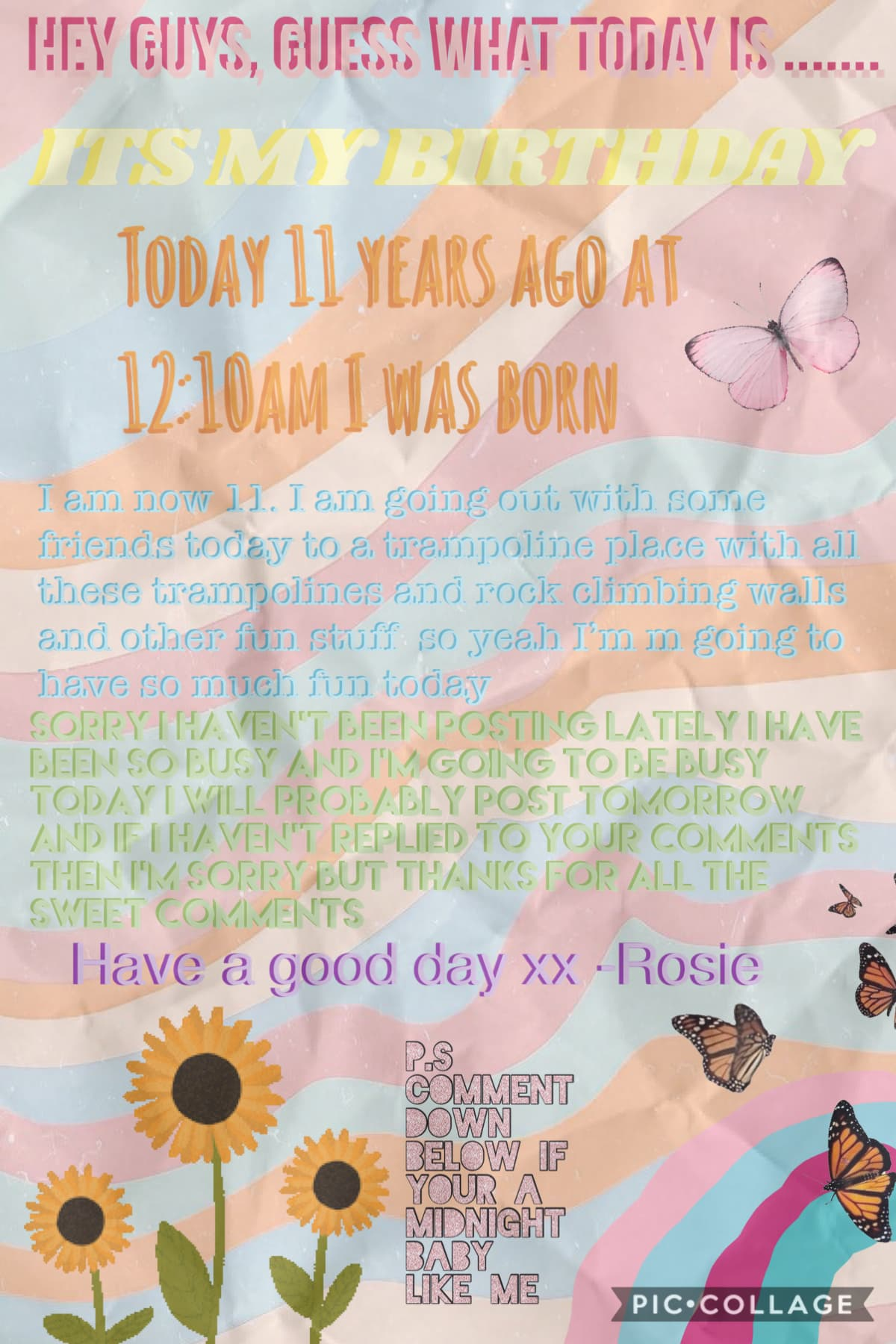 !!Hey guys!! I'm now 11 it's my bday  It was actually my bday yesterday I was meant to post this yesterday but I was so busy I forgot to post it