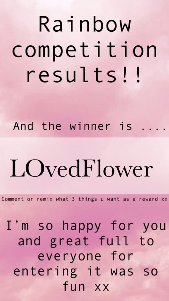 🥁 The winner is 🥁 LOvedFlower!!  Congrats tell me 3 things u want as a prize xx