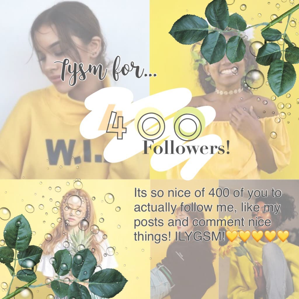 TYSM for 400 followers and another feature! You guys are the best! 💛