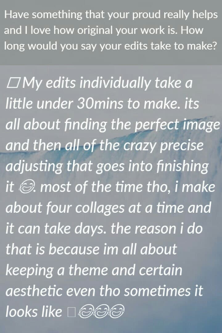 QUESTIONS: How long would you say your edits take to make?