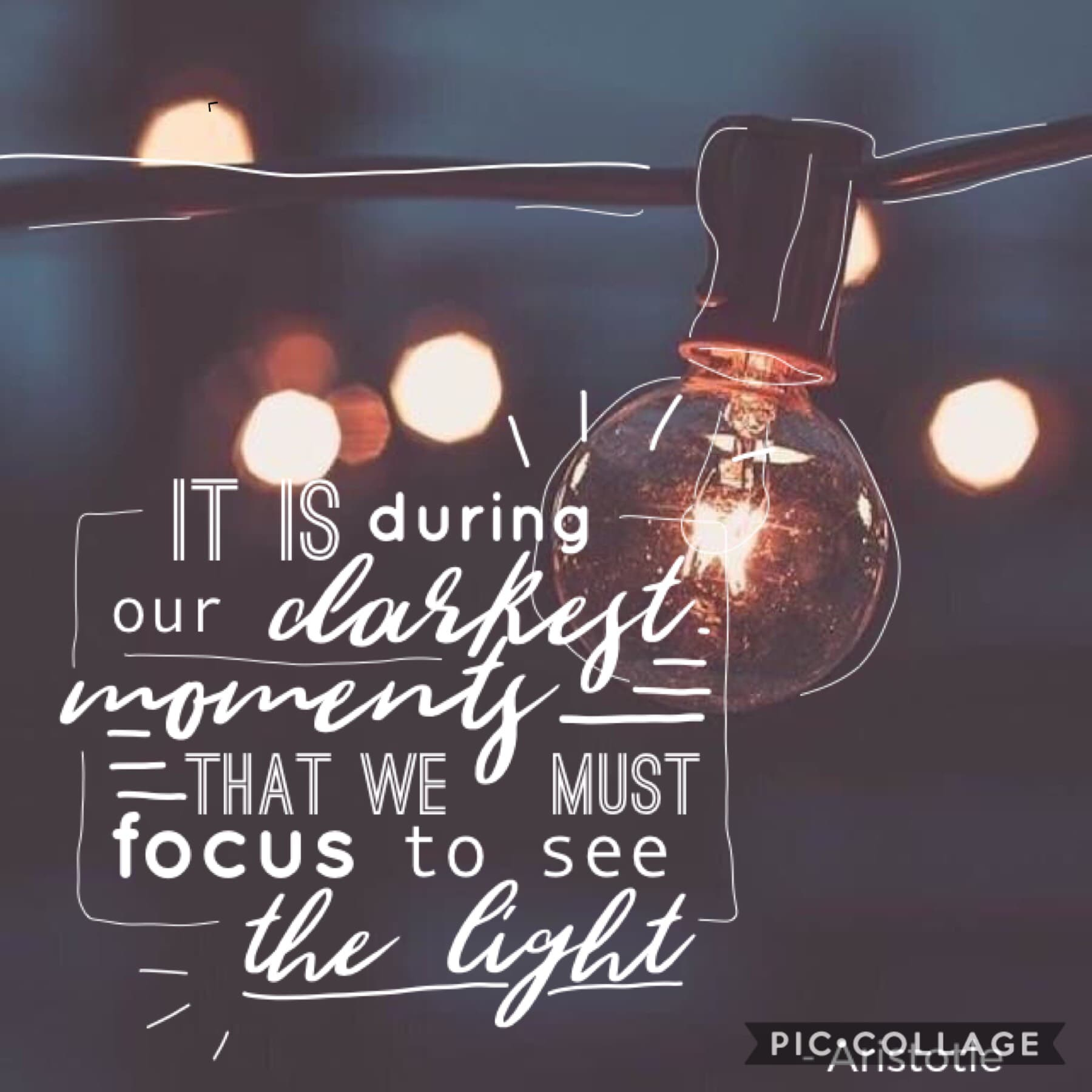 💡It is during our darkest moments that we must focus on the light💡 I really like this! ———— Side note: I randomly decided to change my icon but it's only temporary
