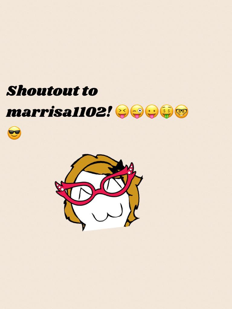 Shoutout to marrisa1102! 😝😜😛🤑🤓😎