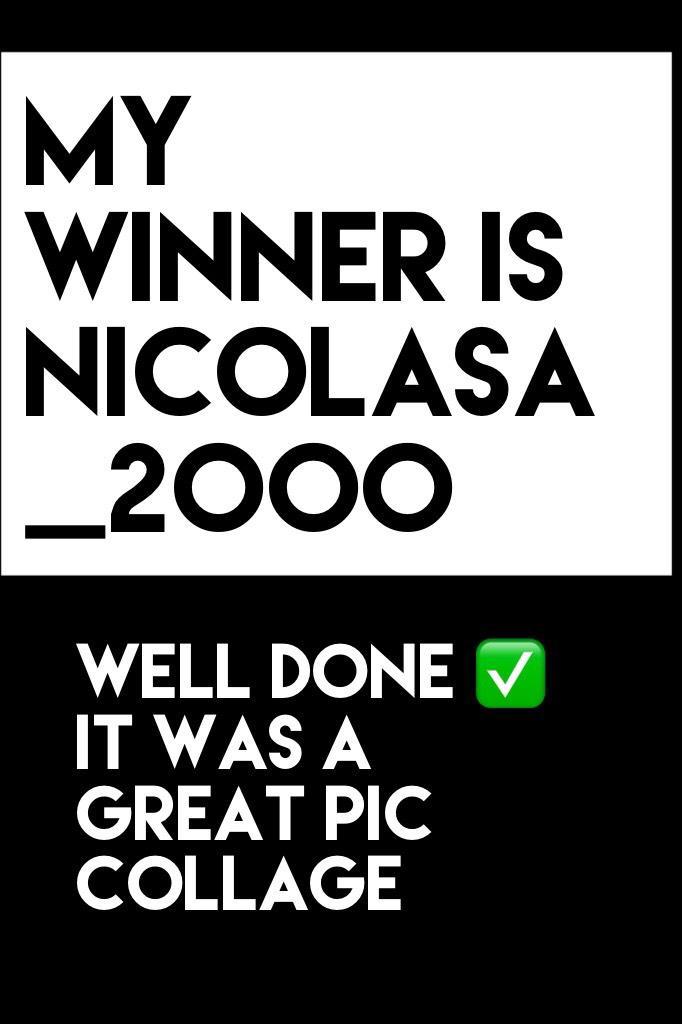 My winner is nicolasa_2000