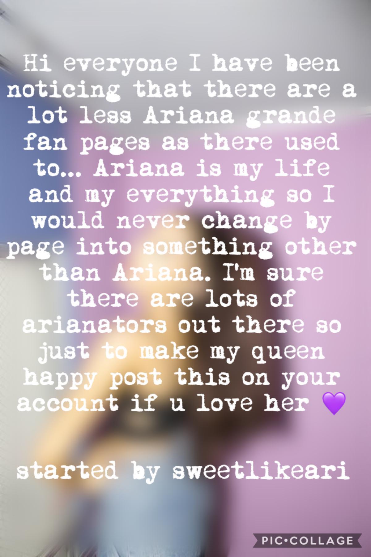 Please repost 💜  Ariana is my life, my everything, my queen, my idol, my world, I LOVE HER SOOOO MUCHHHH💜🦋