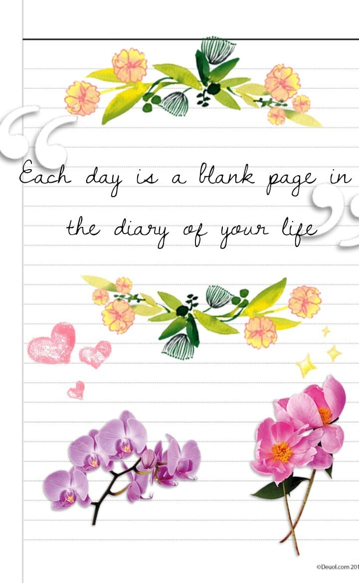 Each day is a blank page in the diary of your life