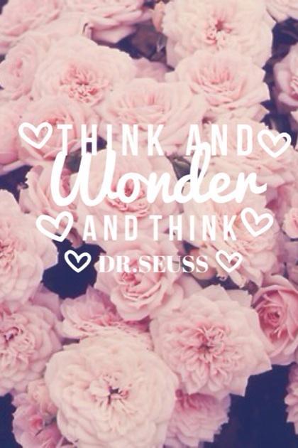 ❤︎Think & Wonder & Think❤︎