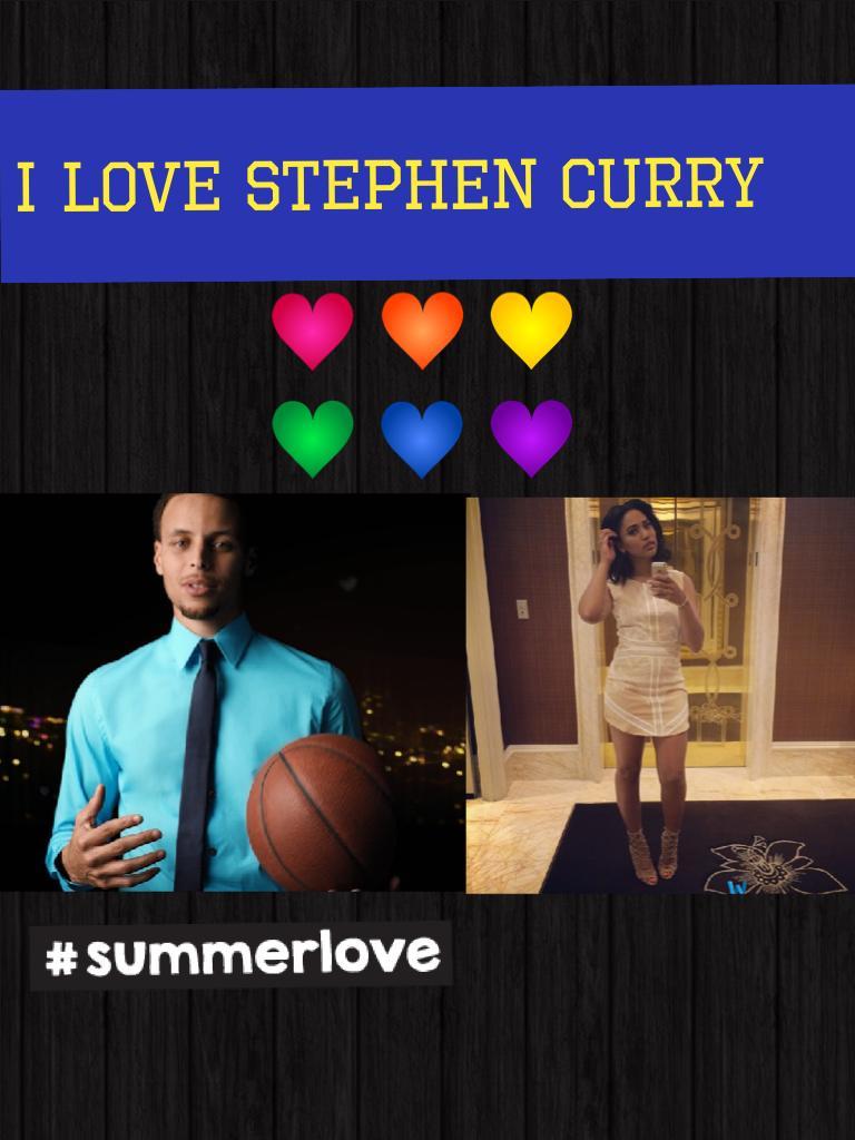 I love Stephen Curry