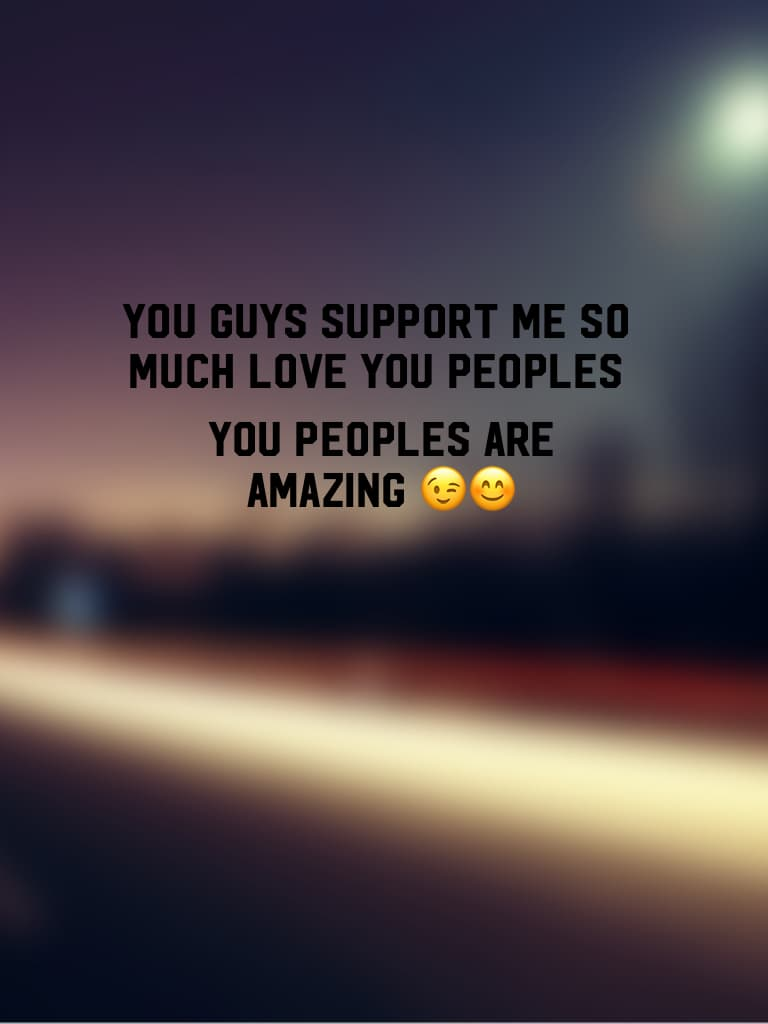 Love you peoples