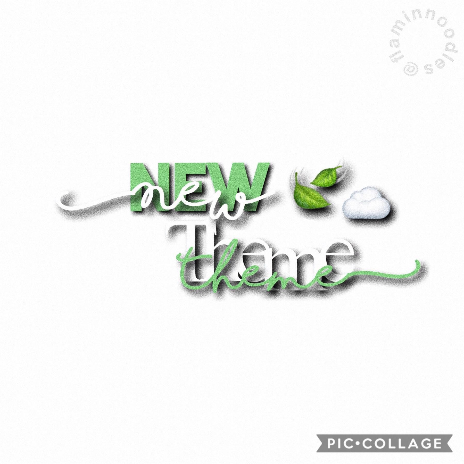 🍃☁️ New Theme ☁️🍃 6/18/19