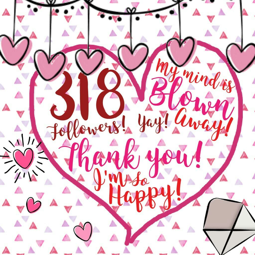 Hey! happy almost Valentine's Day everyone! And thank you so much for 318 followers!