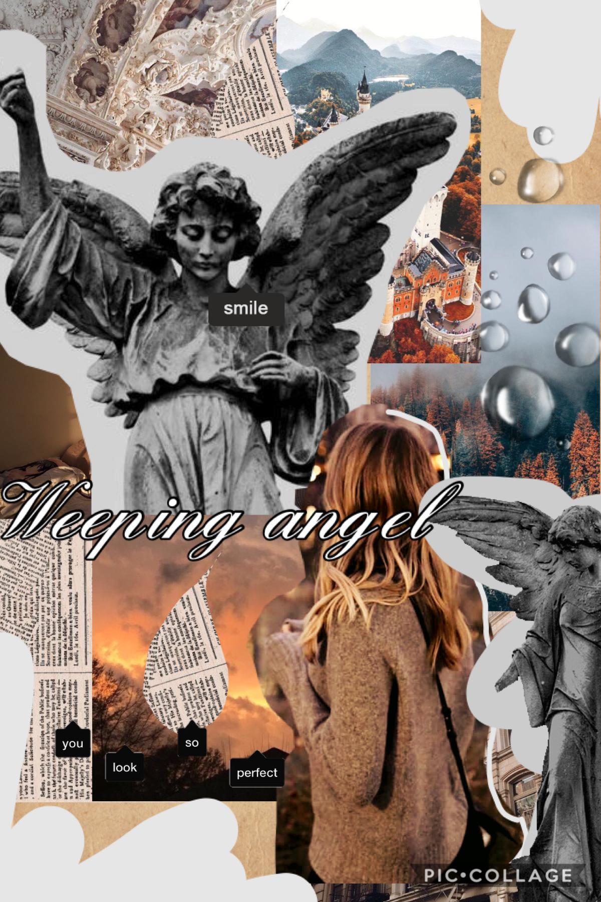 Weeping angel 😇