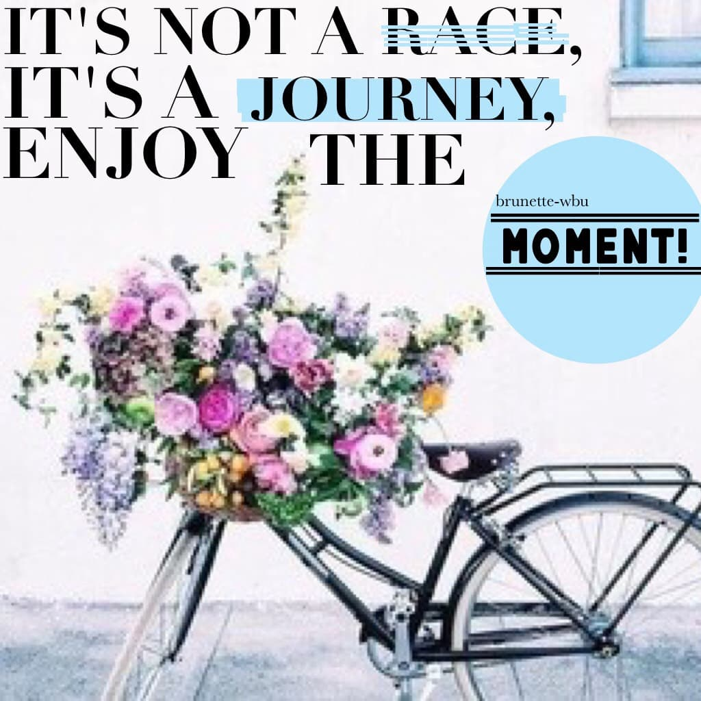 💐tap💐  • This quote is very relatable to real life. Sometimes we don't take time to enjoy the moment, instead we just move on, forgetting. •