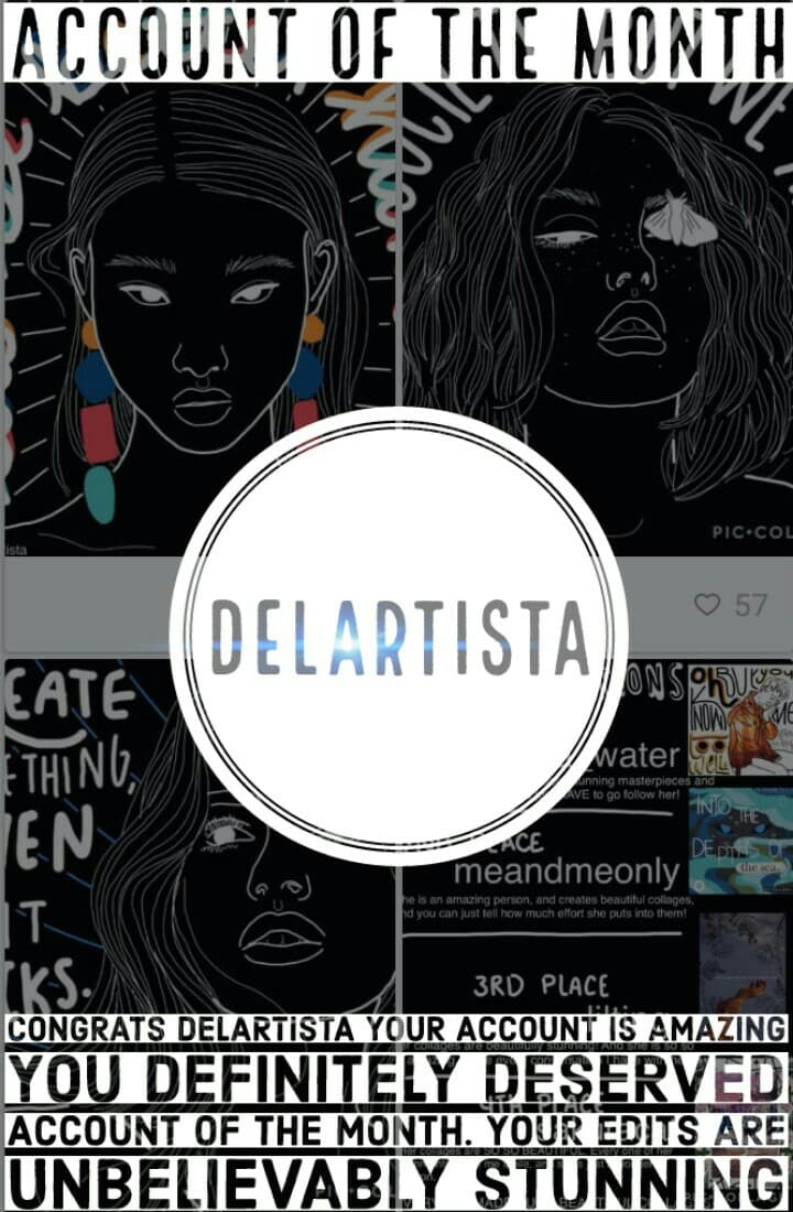 Congratulations delartista you won Account of them Month!!! Everyone go follow her. She has some amazing edits  defiently deserved this. We are going to start making collages so stay tuned😁👏