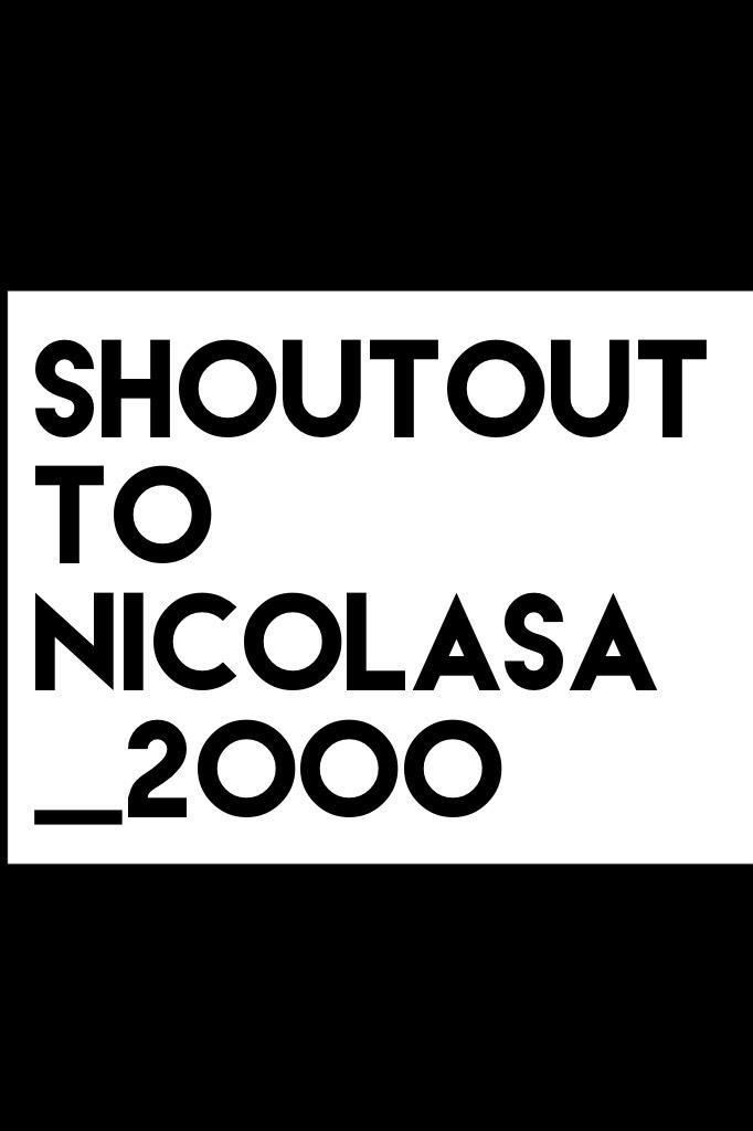 Shoutout to nicolasa_2000