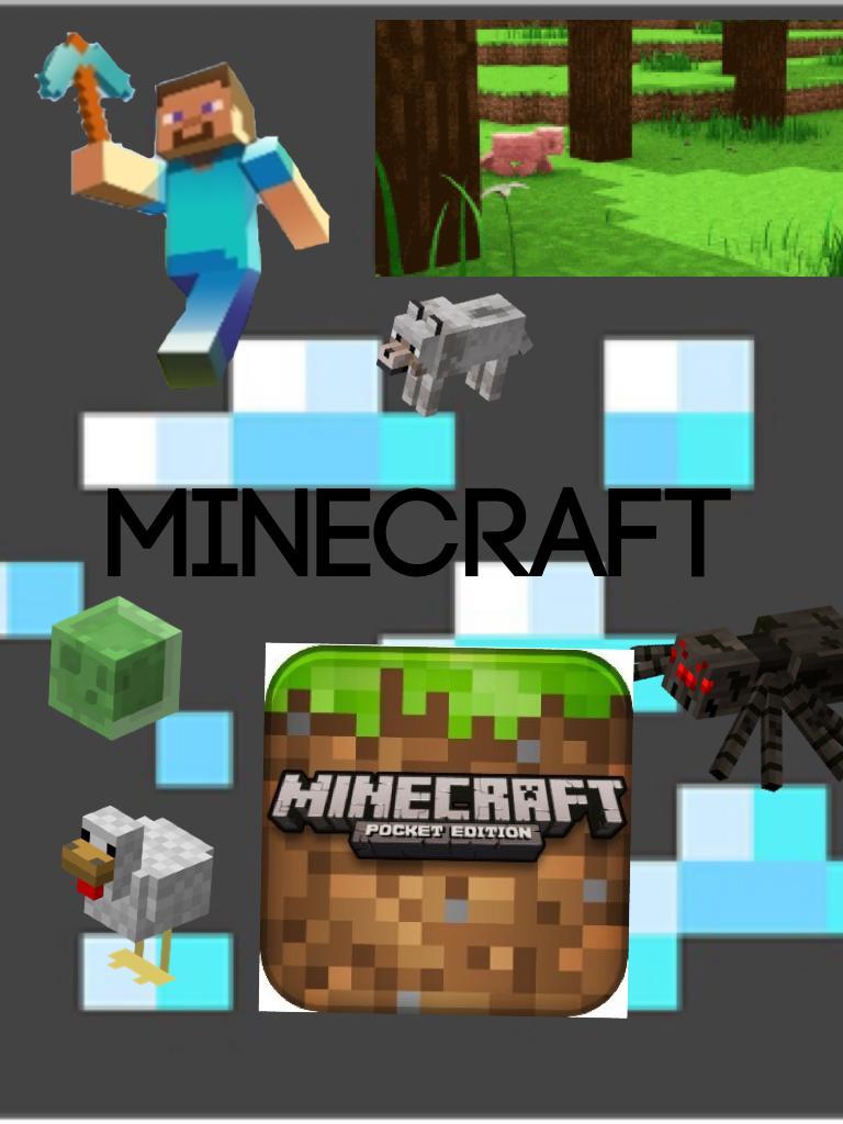 Minecraft is my life!