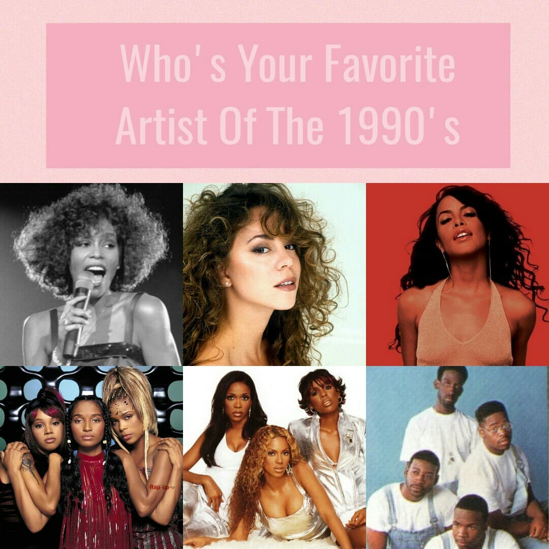 my 3 most fav of the 90's are mariah carey, whitney houston and michael jackson
