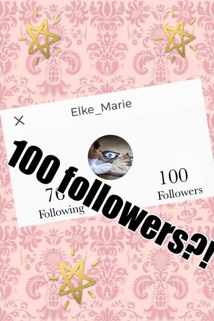 100 followers?! Please tell people and spread the word about my account!! Thanks you guys rock!! 💖💖⭐️⭐️