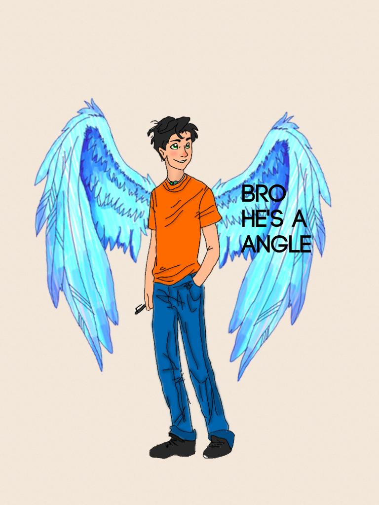 Bro he's a angle