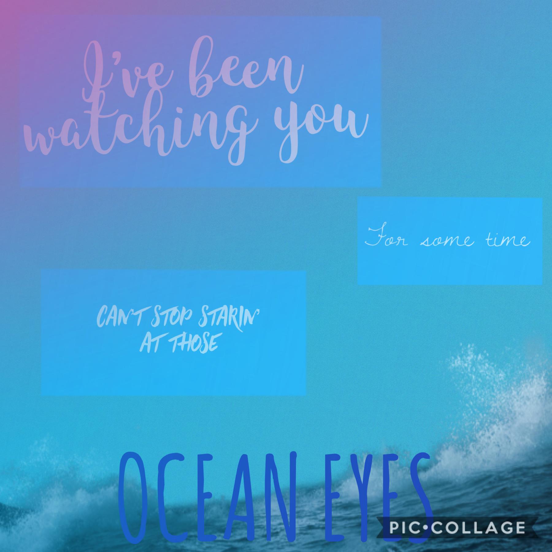 OCEAN EYES BY BILLIE EYLISH