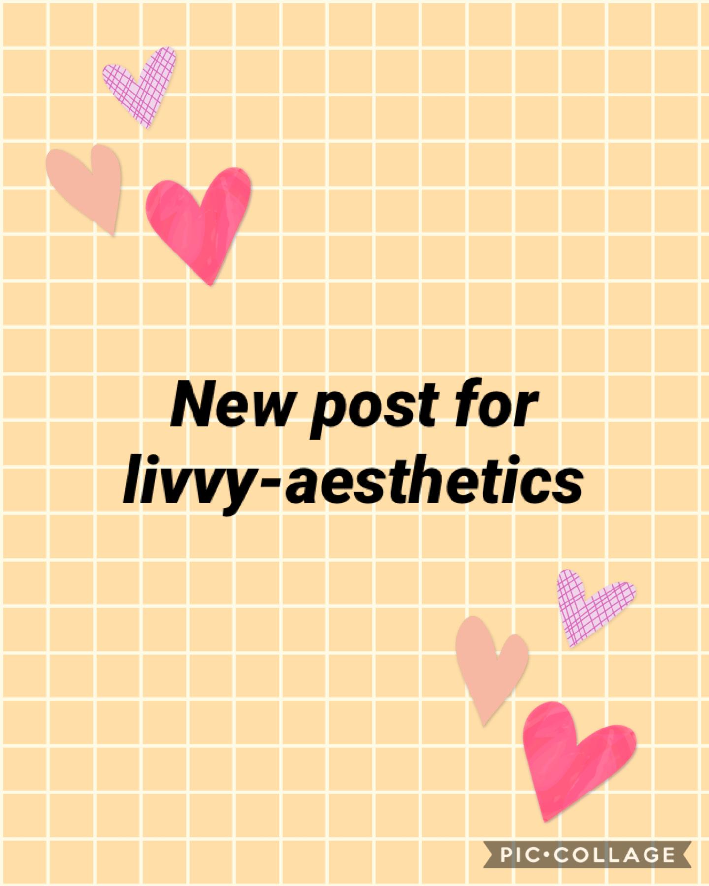 Follow livvy-aesthetics 💞💕
