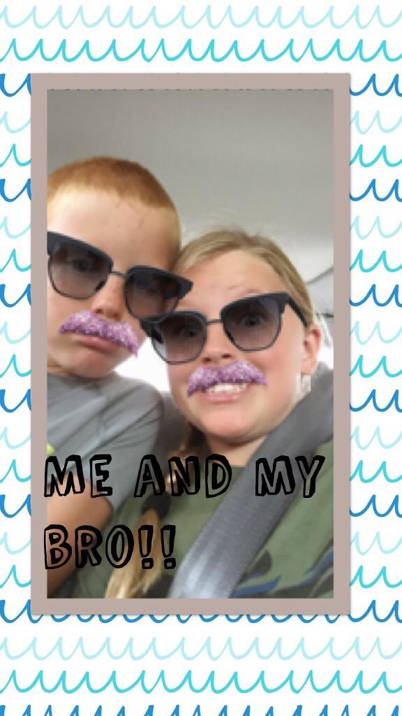 Me and my bro!!