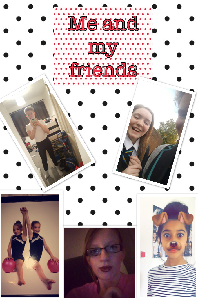 Me and my friends     By Jessie Trigg    Love ya lots ❤❤❤