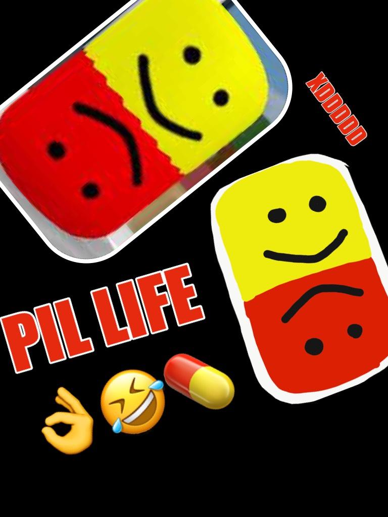 PIL LIFE 👌🤣💊
