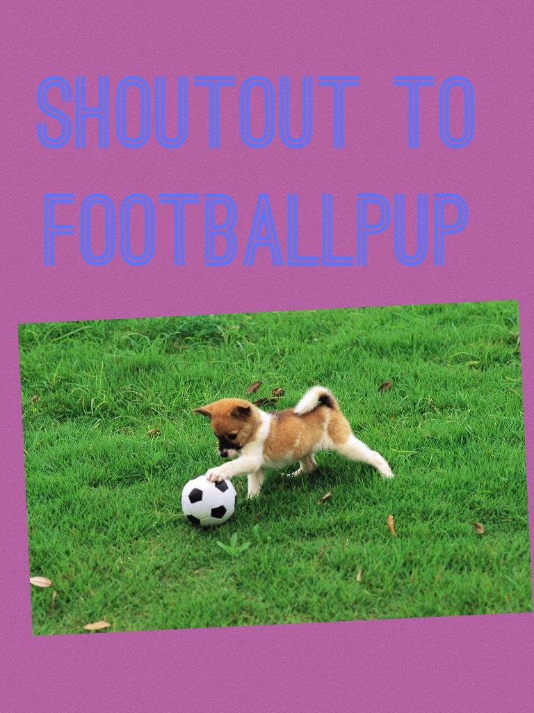 Shoutout to footballpup