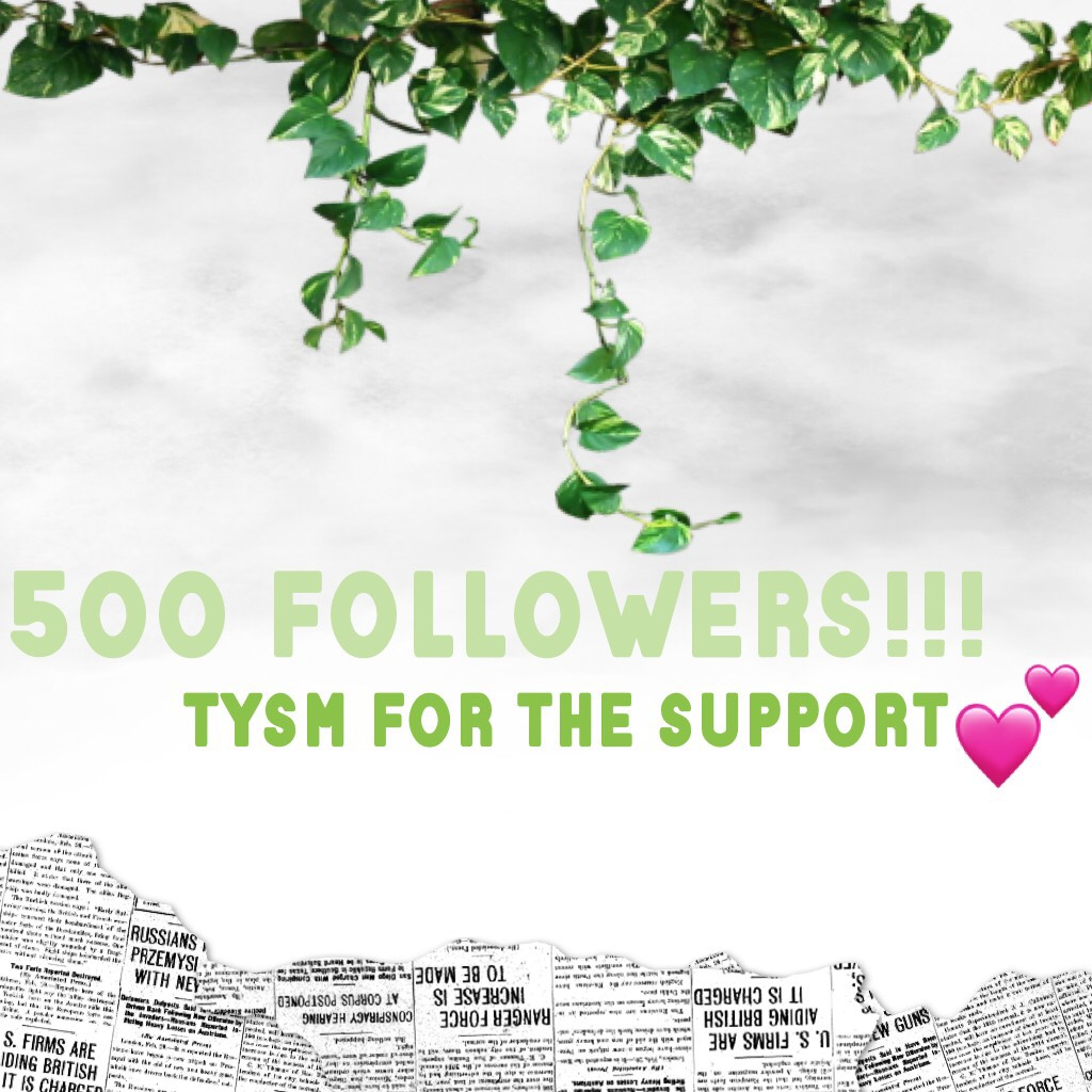 TYSM!! Get ready for the speech !!😂 Okay soo 500 on piccollage might not seem loads- I'm not on the popage nor have had a feature- but I sure feel like I have! Tysm for the support, advice and compliments on the collages !💕💕