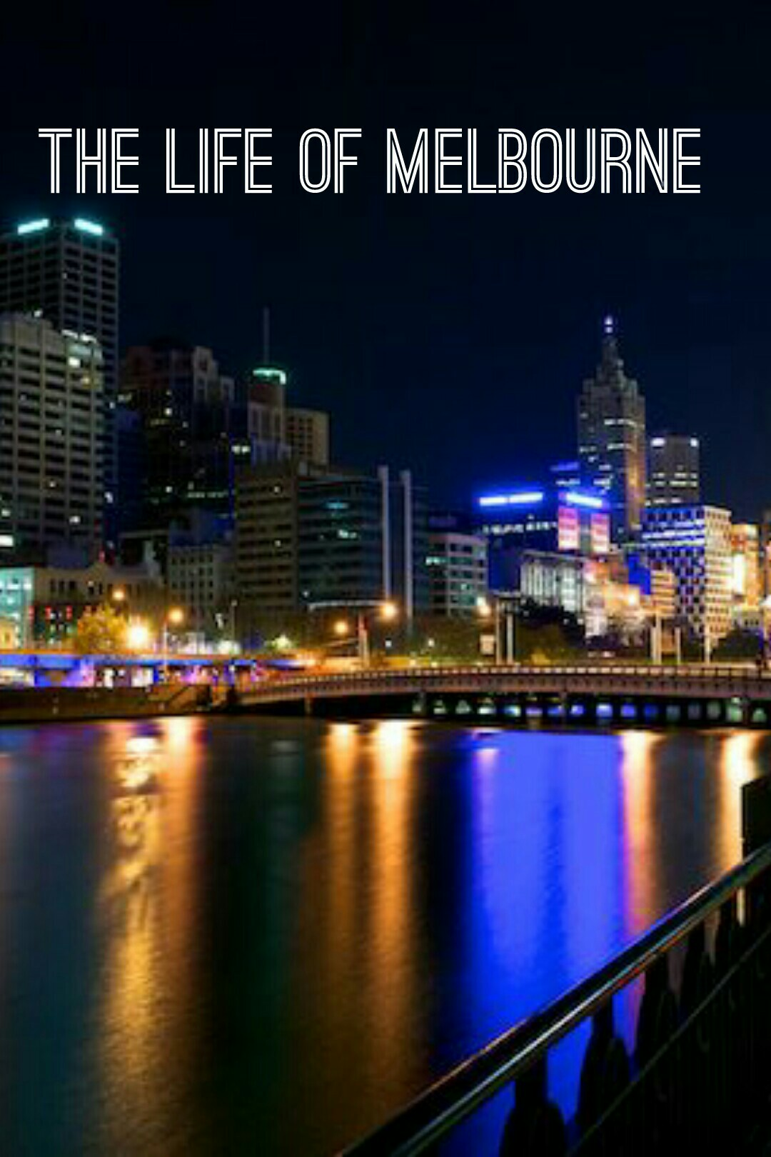The life of melbourne