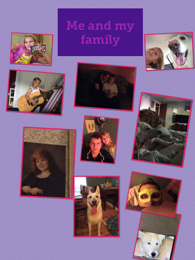 Me and my family love my family and brothers