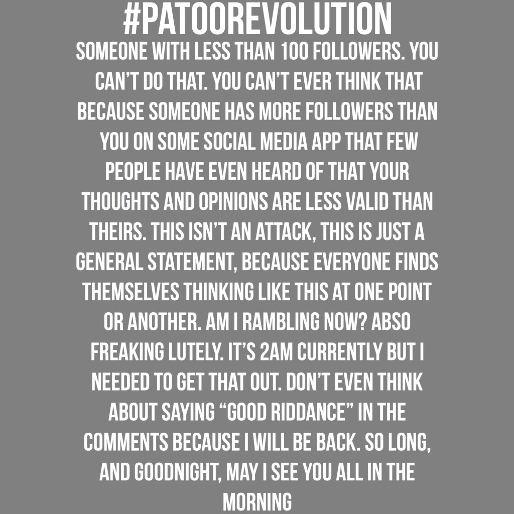 "#patoorevolution   DISCLAIMER: ""may I see you all in the morning"" was purely metaphorical and referencing the previous statement. Chances are I will not be back in the morning."