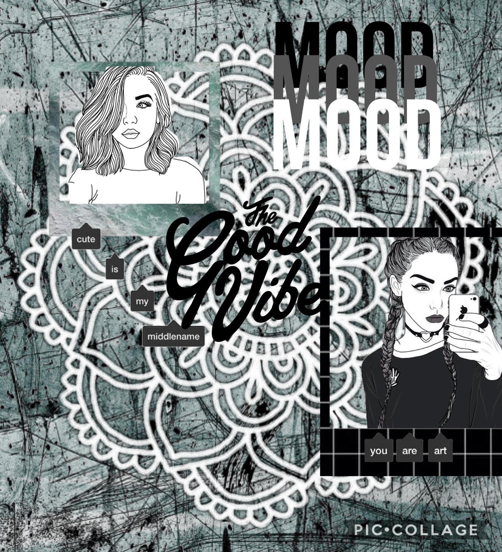 The good vibe #MOOD