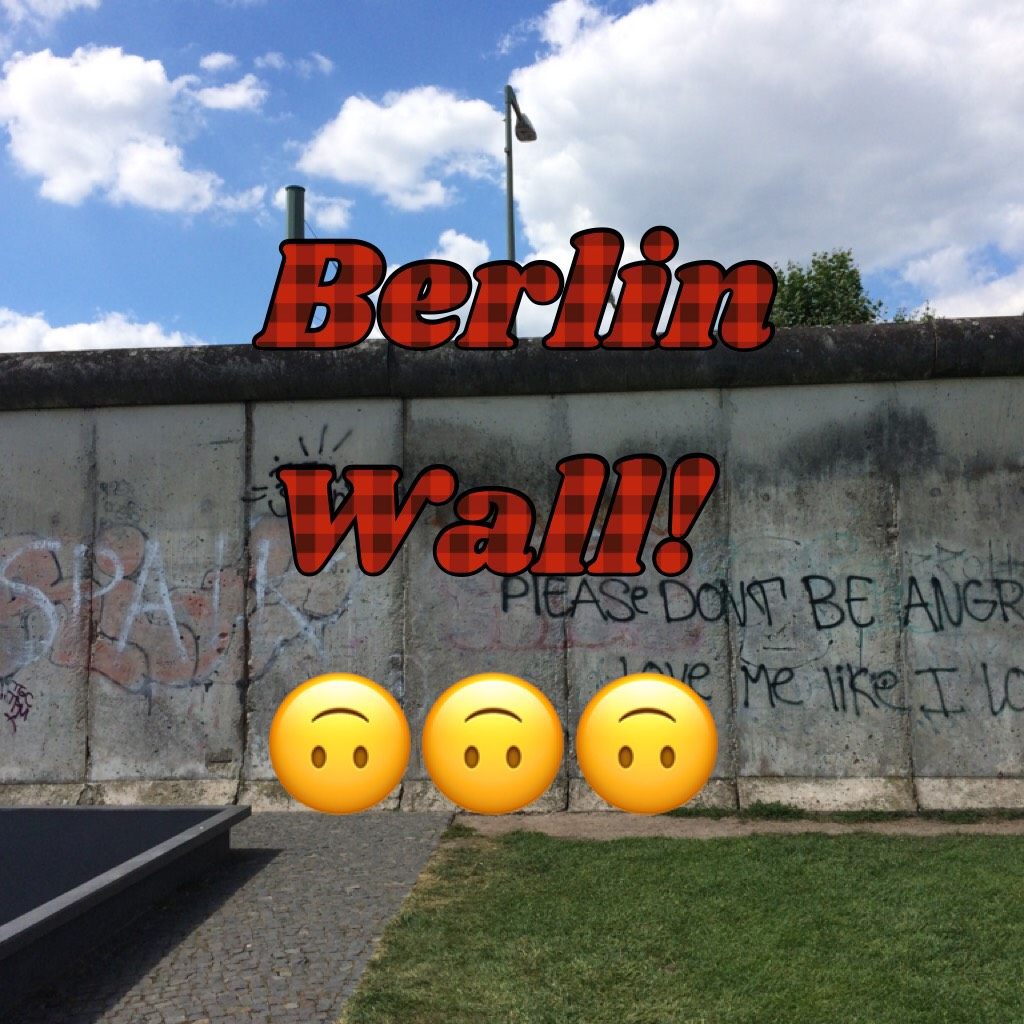 Berlin Wall! 🙃🙃🙃