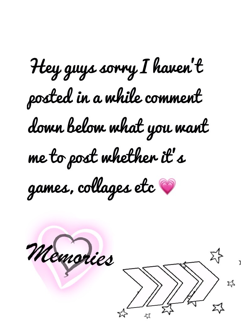 Hey guys sorry I haven't posted in a while comment down below what you want me to post whether it's games, collages etc 💗love you guys xx