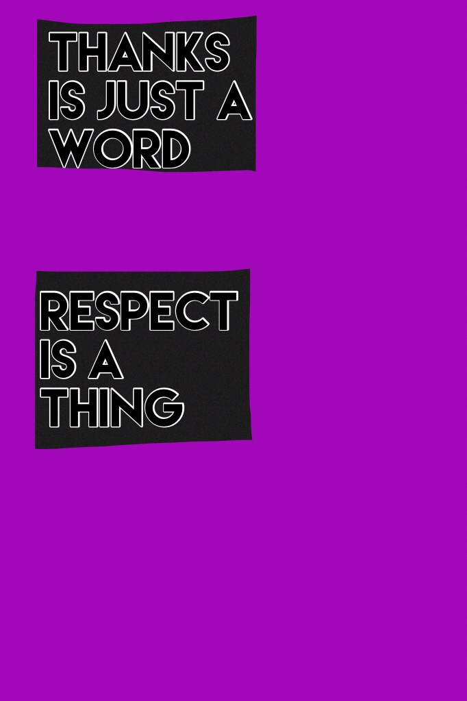 Respect is a thing