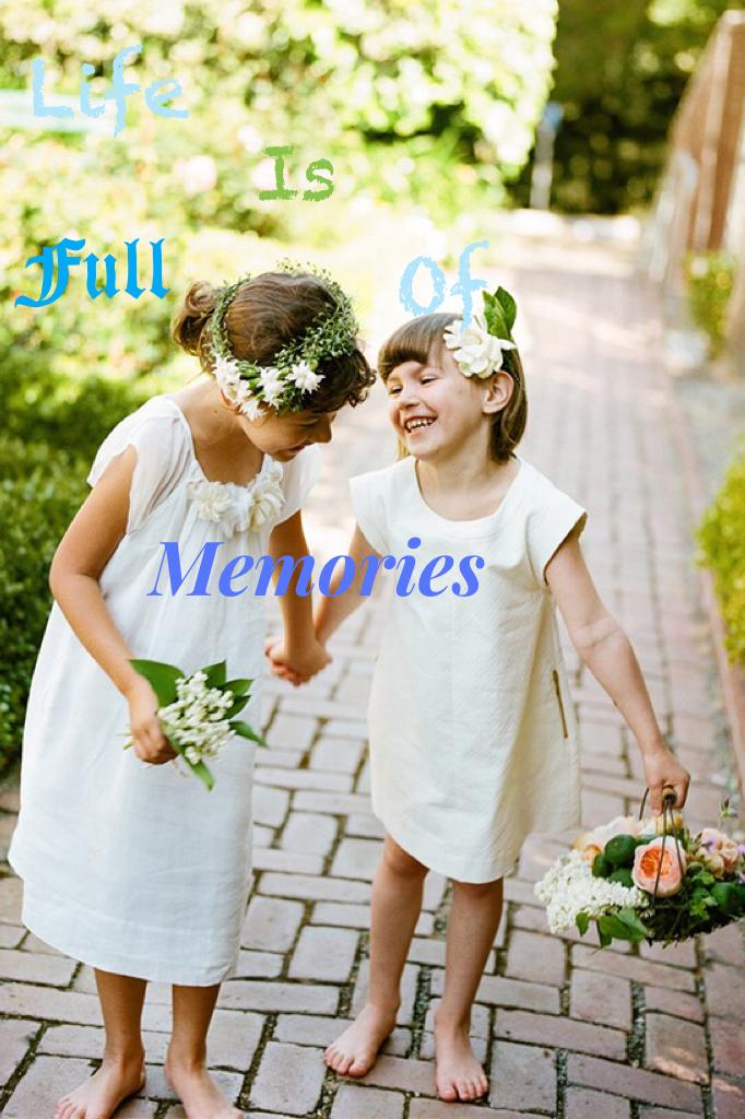 #life is full of memories...that is so true