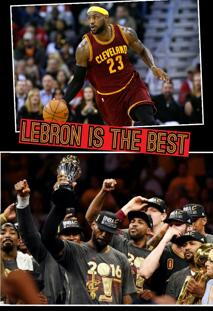 Lebron is the best