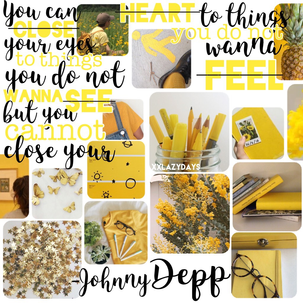 """""""You can close your eyes to things you do not wanna see, but you cannot close your heart to things you do not wanna feel."""" -Johnny Depp"""