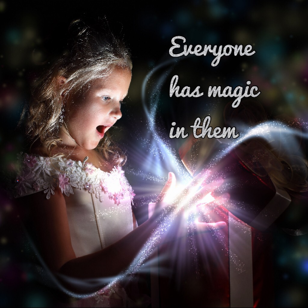 Everyone has magic in them