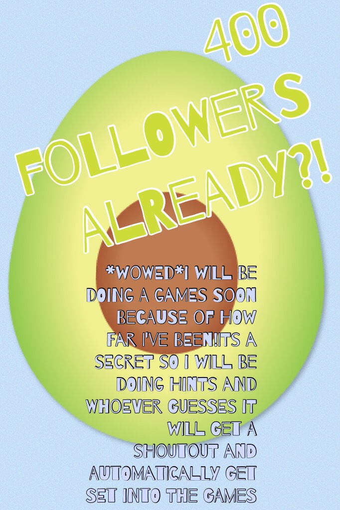 400 followers already?!           🙀🙀🙀