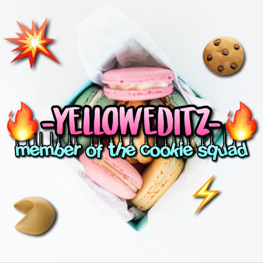 🍪welcome @-yelloweditz-!🍪