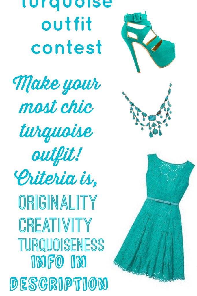 Prize: A Shoutout, A profile icon, a spam of likes.  Rules: Outfit has to have at least 1 piece of turquoise clothing or jewelry.  Remember to be creative and have fun!  Submissions close on July 10th 2017