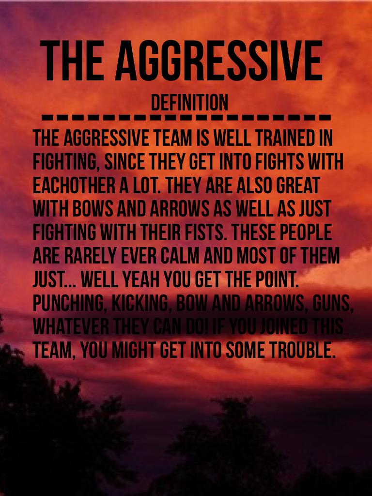 The aggressive  -------------------