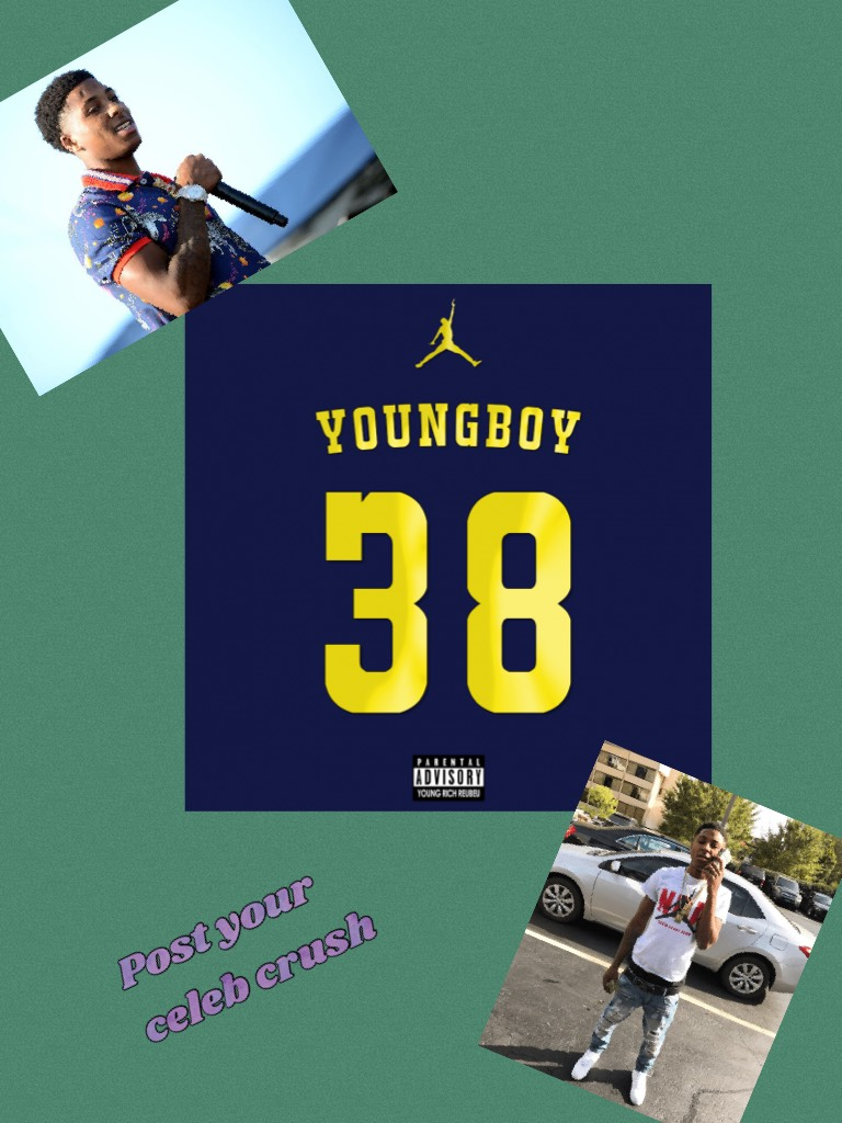 Post your celeb crush #ybnyoungboy