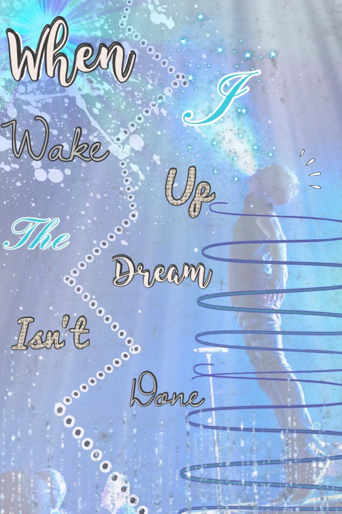 """Tapp❄️  Maybe we can say """"When I wake up the dream isn't done"""""""