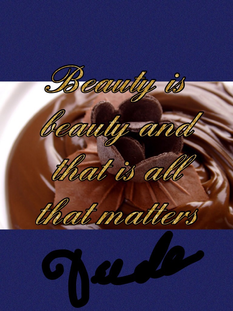 Beauty is beauty and that is all that matters Whenever you are you